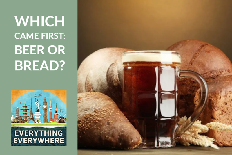 Which Came First: Beer or Bread?