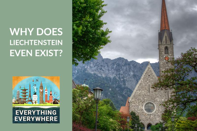 Why Does Liechtenstein Even Exist?