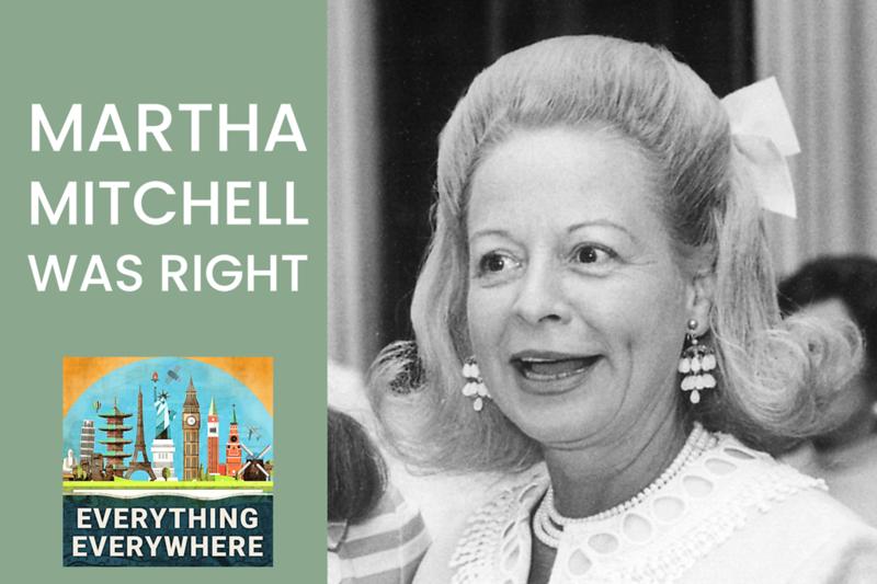 Martha Mitchell Was Right
