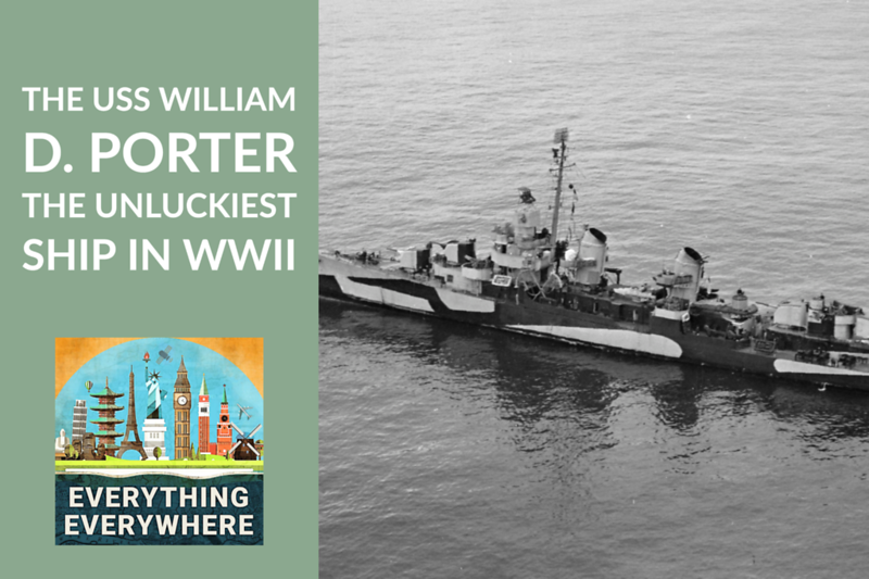 The USS William D. Porter: The Unluckiest Ship in WWII