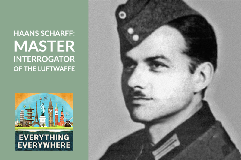 Hanns Scharff: Master Interrogator of the Luftwaffe