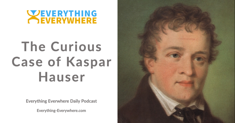 The Curious Case of Kaspar Hauser