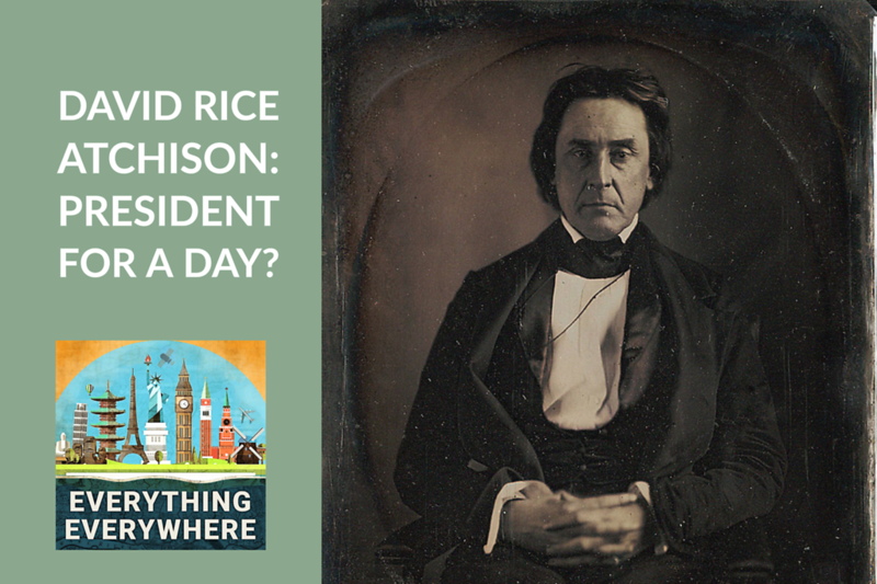 David Rice Atchison: President For A Day?