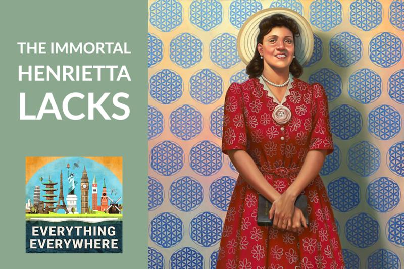 The Immortal Henrietta Lacks