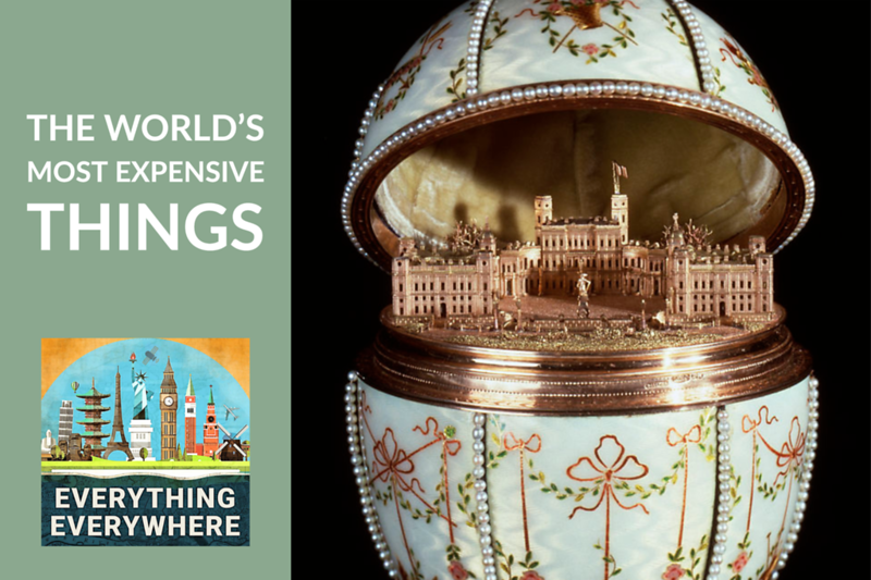 The World's Most Expensive Things
