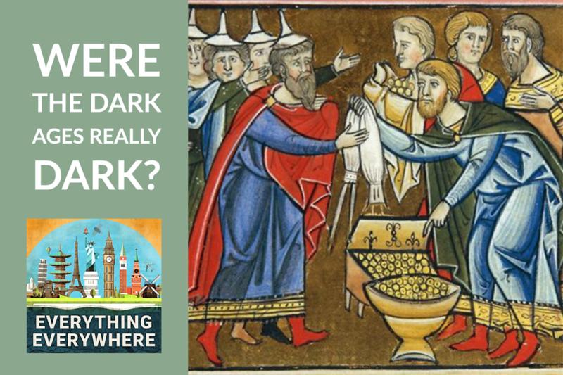 Were The Dark Ages Really That Dark?