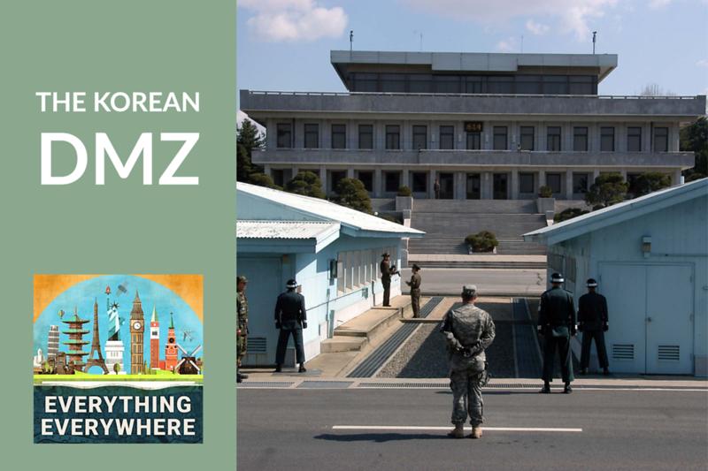 The Korean Demilitarized Zone (DMZ)