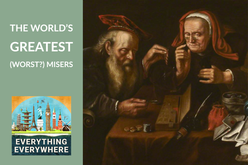The World's Greatest (Worst?) Misers