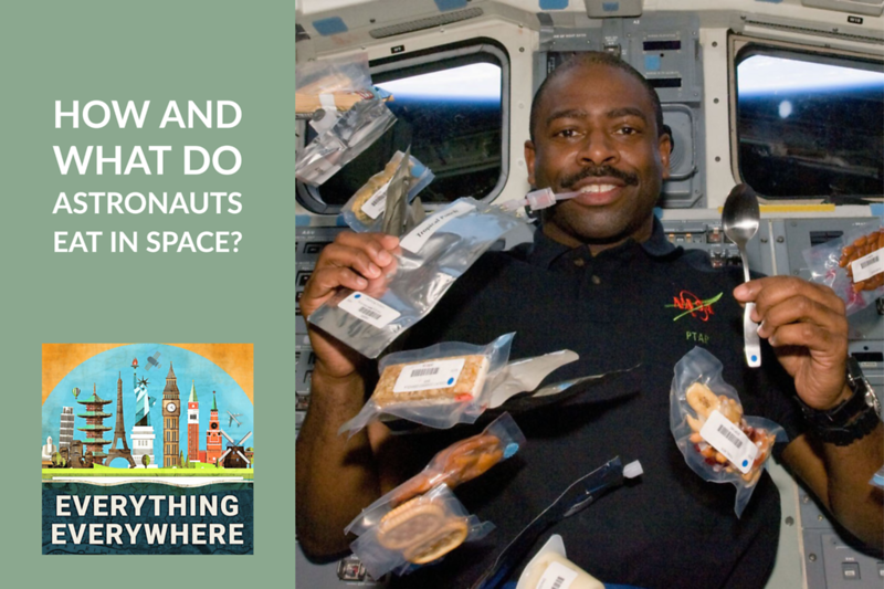 What and How Astronauts Eat in Space