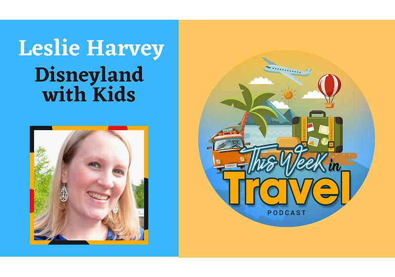 This Week in Travel - Episode 280 - Leslie Harvey