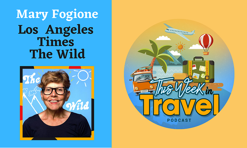 This Week in Travel - Episode 287 - Mary Forigone