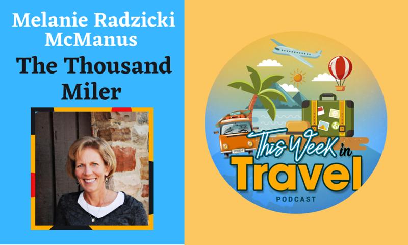 This Week in Travel - Episode 278 - Melanie Radzicki McManus - Hiking America's Scenic Trails
