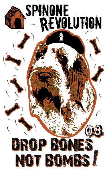 Spinone Revolution Drop Bones Not Bombs,