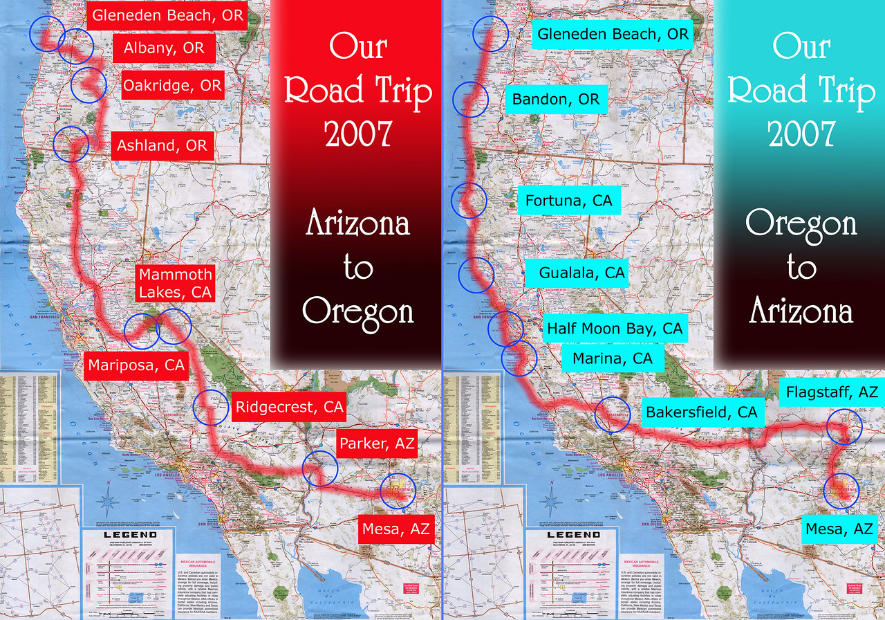 Our Road Trip 2007 Scanned Road Maps<br /> <br /> Arizona (June 29) to Oregon (July 06): Mesa, AZ to Parker, AZ (June 29) to Ridgecrest, CA (June 30) to Mammoth Lakes, CA (July 01) to Mariposa, CA (July 02) to Ashland, OR (July 03) to Oakridge, OR (July 04) to Albany, OR (July 05) to Gleneden Beach, OR (July 06).<br /> <br /> Oregon (July 20) to Arizona (July 27): Gleneden Beach, OR to Bandon, OR (July 20) to Fortuna, CA (July 21) to Gualala, CA (July 22) to Half Moon Bay, CA (July 23) to Marina, CA (July 24) to Bakersfield, CA (July 25) to Flagstaff, AZ (July 26) to Mesa, AZ (July 27).<br /> <br /> Scanned-WestUSMap-AZ-CA-OR-1Thru8-Photomerge-OurRoadTrip2007-Collage-AZtoOR-ORtoAZ-2 copy.jpg