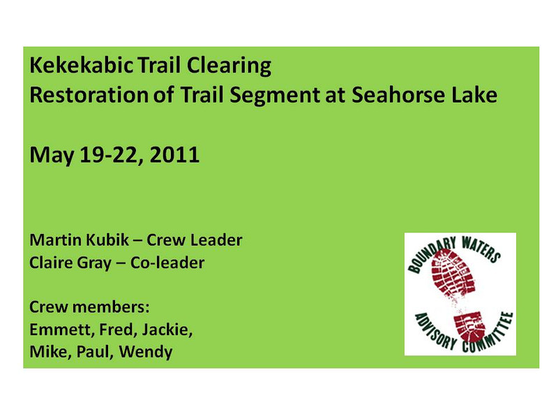 BWA Committee maintains BWCAW trails in partnership with the US Forest Service.