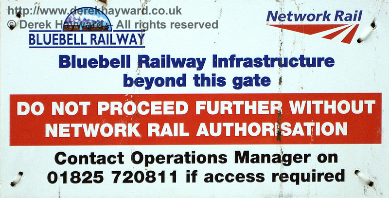 The notice at the boundary between Network Rail and the Bluebell Railway.  East Grinstead 22.08.2010  30017