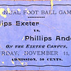 From Andover's archives, a ticket from the infamous 1893 football game. Some 5000 people attended the game. Football fever had spiked nationwide, and few rivalries were as storied, or as heated, as Andover and Exeter's.