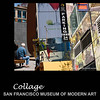 A colage of images taken from my shots in and from the museum looking towards Third and Mission Streets.