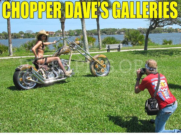 CHOPPER DAVE'S DAYTONA AND FLORIDA BASED GALLERIES
