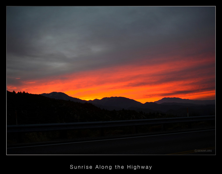 Sunrise Along the Highway.<br /> The sunrise along Highway 330. On the way to watch and help-out on the filming of a short movie in Burbank. A nice start.