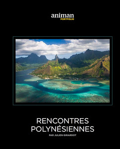 ANIMAN MAGAZINE (Switzerland) - 16 pages Portfolio about my work in the Pacific