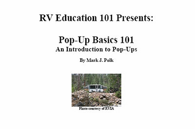 Pop-Up Basic 101 by Mark Polk, 42 pages, $12.95 . Score 23.5.  This is the only book for folding trailers and is only available by downloading off the internet ( i.e., it is an E book).  At first I thought it would end up with a higher score, however, there were a number of topics that were covered in less depth than The RV book by the same author.