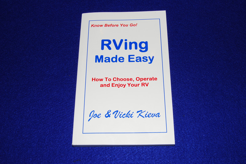 RVing made easy by Joe and Vicki Kieva, 184 pages, $18.95  ,Score 16.5.  Of all the hard covers, this is the smallest book and has no photographs, no diagrams and no index.  The authors do get straight to the point on all the items that they cover