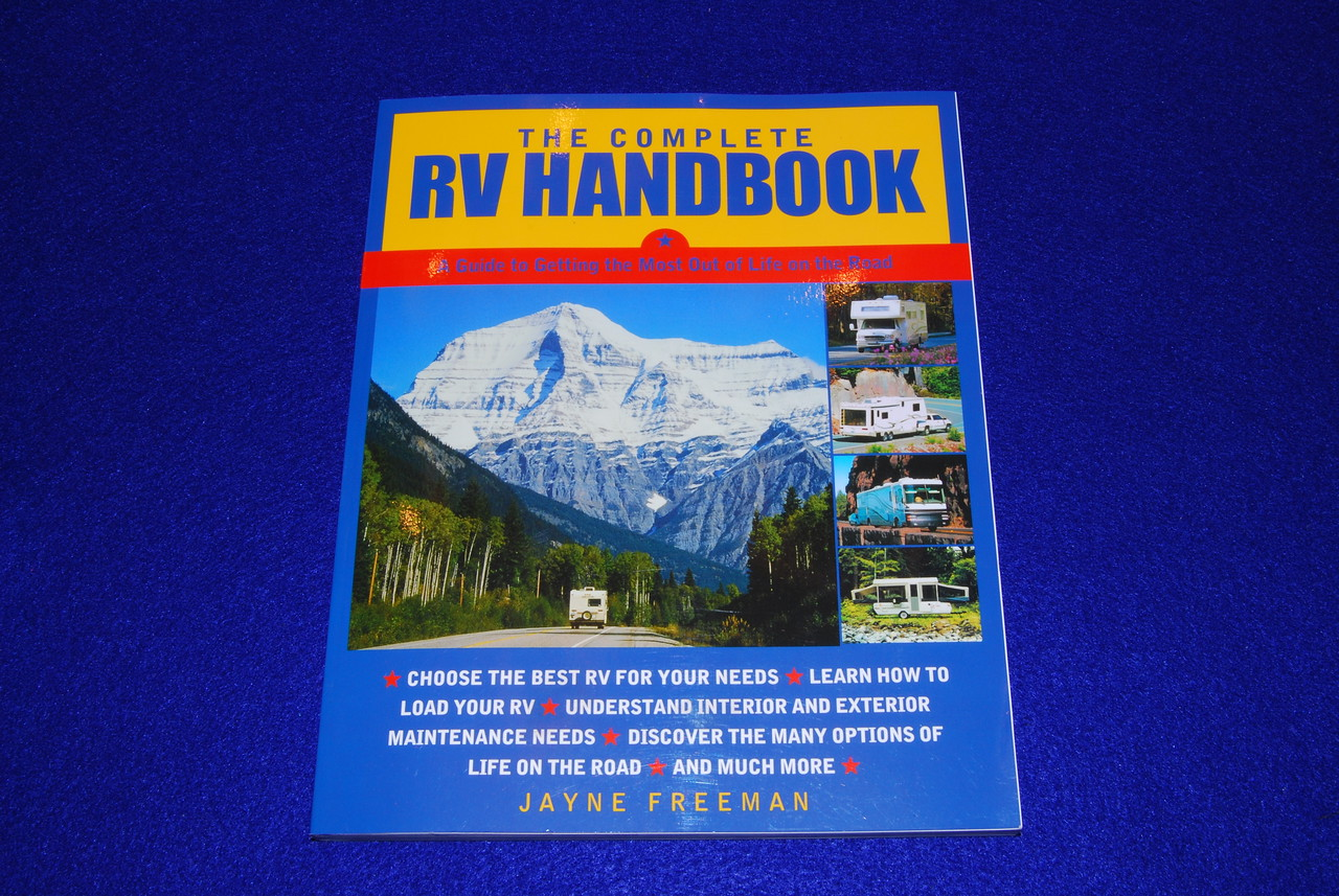 "The complete RV Handbook by Jayne Freeman 234 pages $18.95  Score 16.5.  The sub title is ""A guide to getting the most out of life on the road and in fact it does this versus being a technical guide.  It does a good job trouble shooting and has lots or real life examples.  Unfortunately the author has a motor home and writes from that point of view. For example the only reference I found to hitches was in the section on towing a motor vehicle behind a coach."