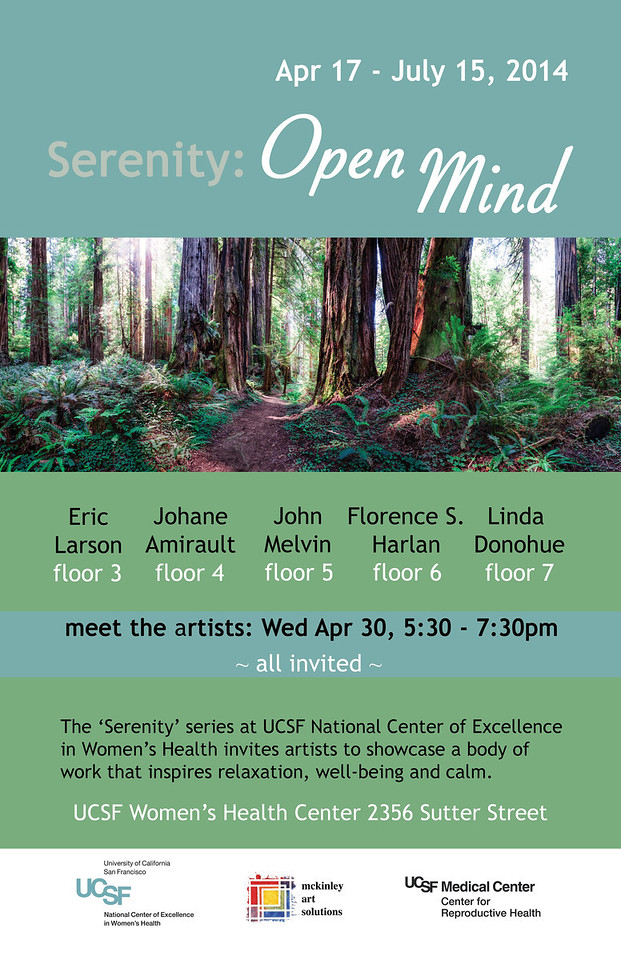 April 17 to July 15, 2014 -You Are Invited to Serenity: Open Mind Exhibition, UCSF Women's Health Center