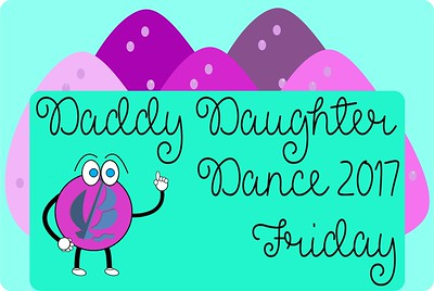 Daddy Daughter Dance Friday 2017