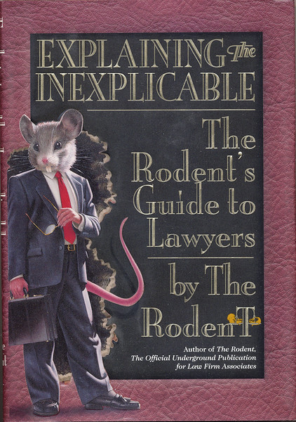 Explaining the Inexplicable:  The Rodent's Guide to Lawyers: book cover