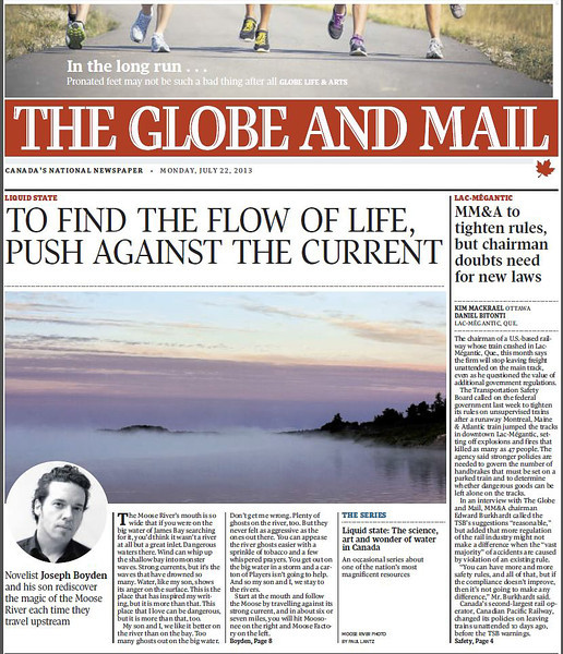 Partial front page Globe and Mail 2013 July 22nd. Article by novelist Joseph Boyden about canoeing on the Moose River. Photograph of the river with fog by Paul Lantz.