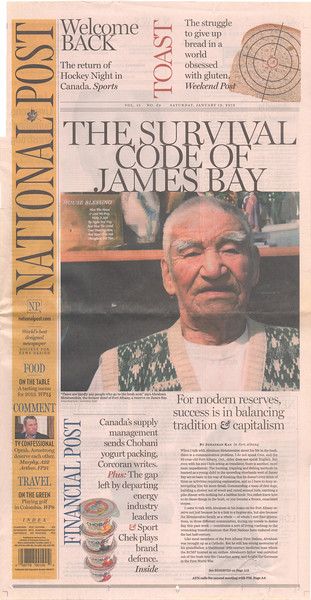 National Post 2013 January 19 page 1 - The survival code of James Bay - for modern reserves, success is in balancing tradition and capitalism. Picture of Abraham Metatawabin