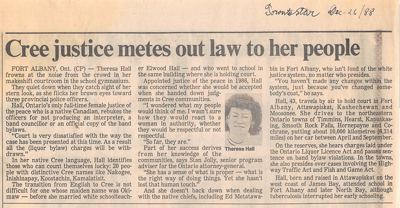 Toronto Star 1988 December 26 Cree Justice metes out law to her people. Theresa hall