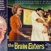 "The Brain Eaters - 1958 ""B"" movie based in Riverdale, IL, about aliens taking over the village.<br /> Leonard Nimoy of later Star Trek fame had the role of the honcho alien.  It's a rotten tomato of a movie."