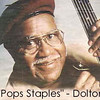 "Pops Staples - noted gospel musician - lived in Dolton IL in his later years.<br /> <br /> <a href=""http://en.wikipedia.org/wiki/Pops_Staples"">http://en.wikipedia.org/wiki/Pops_Staples</a>"