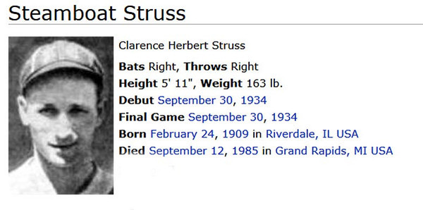 """Clarence """"Steamboat"""" Struss - MLB - Born in Riverdale, IL - pitched one game in the majors for the Pittsburgh Pirates<br /> <br /> <a href=""""http://en.wikipedia.org/wiki/Steamboat_Struss"""">http://en.wikipedia.org/wiki/Steamboat_Struss</a>"""