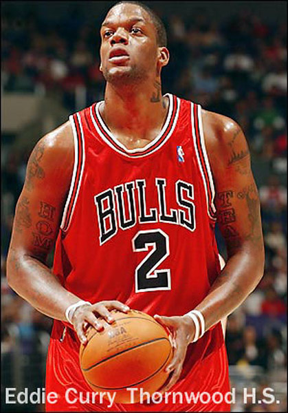 "Eddy Curry Thornwood<br /> <br /> <a href=""http://en.wikipedia.org/wiki/Eddy_Curry"">http://en.wikipedia.org/wiki/Eddy_Curry</a>"