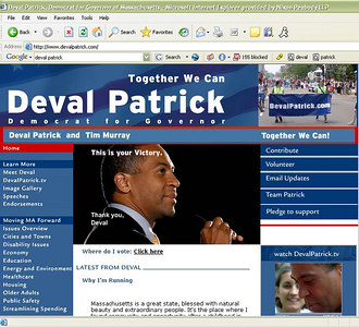 "I sent two photos of Deval alone plus  one of him with former Pres.Clinton, to the campaign's webmaster.  Two days after he was elected governor of Massachusetts, I got an e-mail from the webmaster:  ""I featured your photo of Deval for the victory image.  It was the perfect choice.""  This is the one they chose."