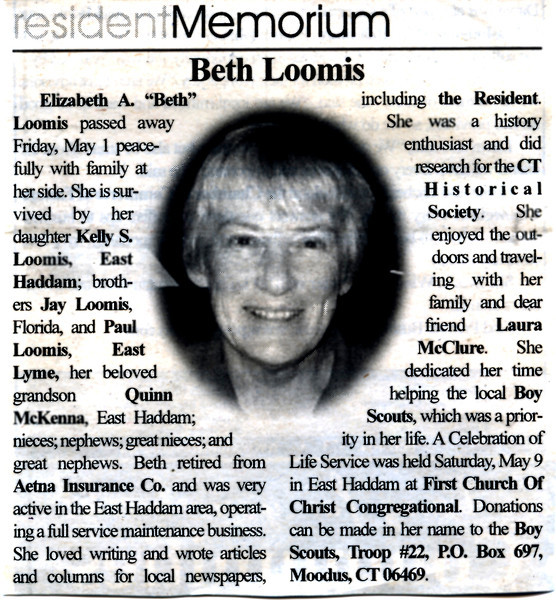 Beth Loomis was an almost daily presence in our lives in the 90s; working around the house, barn and yard; bringing us something she found at the transfer station that she knew we would love (we always did); or trying to recruit us for some high-flying plan or scheme.