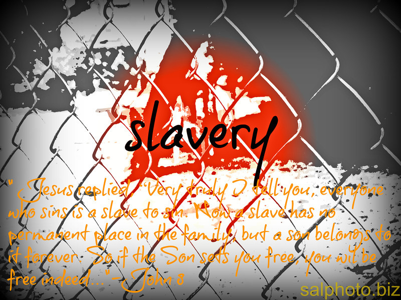 """Bible verses about Slave of Sin http://www.bibletools.org/index.cfm/fuseaction/Topical.show/RTD/cgg/ID/2632/Slave-Sin.htm  Passover is a memorial day—a very important anniversary day. However, it commemorates three events, not just one. As God said, it commemorates the tenth and last plague upon ancient Egypt in which, after giving them ample warning, God passed over the nation of Egypt and killed all the firstborn in the land. Through this decimating plague, God freed the children of Israel from their captivity and servitude in Egypt.  Secondly, and most importantly, it commemorates the death of Jesus Christ, who was and is the firstborn Son of God the Father. Through Jesus' awful death—which, by God's design, took place on Passover day in AD 31—God freed us, regenerated Christians, from our captivity and slavery to the world, to Satan, and to sin.  Finally, it commemorates the baptism of each Christian, when we formally accepted the death of Jesus Christ, when we asked Him to apply His priceless sacrifice to our sins, when we asked that He would cover and blot out our sins with His blood (Psalm 41:1, 9; Acts 3:19; Romans 4:7).   34 Jesus replied, """"Very truly I tell you, everyone who sins is a slave to sin. 35 Now a slave has no permanent place in the family, but a son belongs to it forever. 36 So if the Son sets you free, you will be free indeed.-John 8 http://www.biblegateway.com/passage/?search=John+8&version=NIV  Question: """"What does it mean to be a slave to sin? http://www.gotquestions.org/slave-to-sin.html  The Gospel of John 8 of 18  http://youtu.be/_xA-n0Za3EQ?t=1m27s (start @1:27)...https://www.facebook.com/groups/162875853862124/  Amazing Grace: The History of the Slave Scale  http://youtu.be/uknMdAlVN4I more... Good News Gospel Music...https://www.facebook.com/photo.php?fbid=10151936518167550&set=oa.609421442438884&type=3&theater   https://goodnewseverybodycom.wordpress.com/2018/10/08/deep-thought-what-is-freedom/   Good News Sin more..https://www.facebo"""
