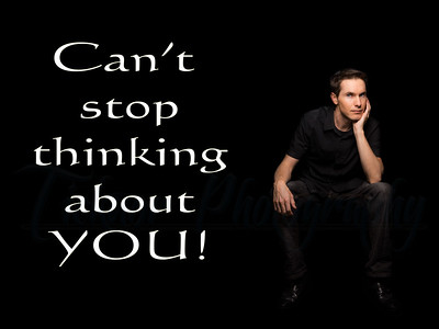 Can't stop thinking about YOU!