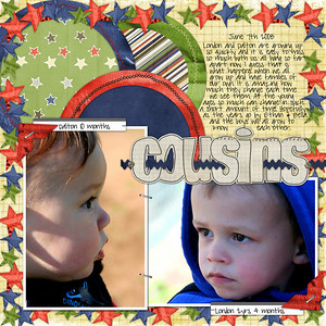 Pics I took of my nephews taken yesterday (saturday) ************** Everything is from shawn clingerman & eva kipler freckle face cousins letters are birgit gralpha 1 cat scrap robin carlton labelz (names & ages) for [url=http://www.sweetshoppedesigns.com/community/showthread.php?t=9896]Neapoliton Challenge at SSD[/url] circles inspired by [url=http://www.sweetshoppedesigns.com/inspiration/showphoto.php?photo=38264&cat=fav]Swing Twirls layout[/url] star border and title inspired by [url=http://www.sweetshoppedesigns.com/inspiration/showphoto.php?photo=37349]Sea World layout[/url] ribbon inspired by [url=http://www.sweetshoppedesigns.com/inspiration/showphoto.php?photo=35270&ppuser=69]Daddy Hearts Iyah layout[/url] (see challenge thread for layout links) font is pea sdflenner