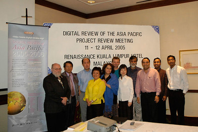 Digital Review of the Asia Pacific Project Review Meeting 11 - 12 April 2005. Renaissance Kuala Lumpur Hotel, KL, Malaysia.