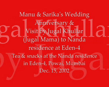 Wedding Anniversary of Manu & Sarika Nanda. 15th Dec 2002.  Jugal Mama was visiting Nanda residence in Eden-4, Powai, Mumbai. India. Dec 2002. Video Clip.