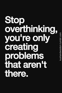 t stop overthinking