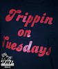 1/23 TRIPPIN ON TUESDAYS!!!!!!!!! :