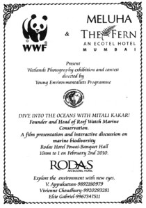 WWF and Meluha - The Fern Mumbai (Rodas) present Wetlands Photography exhibition and contest directed by Young Environmentalists Programme at Banquet Hall of Rodas Hotel, Powai, Mumbai on February 2nd, 2011 between 10 am and 1 pm.