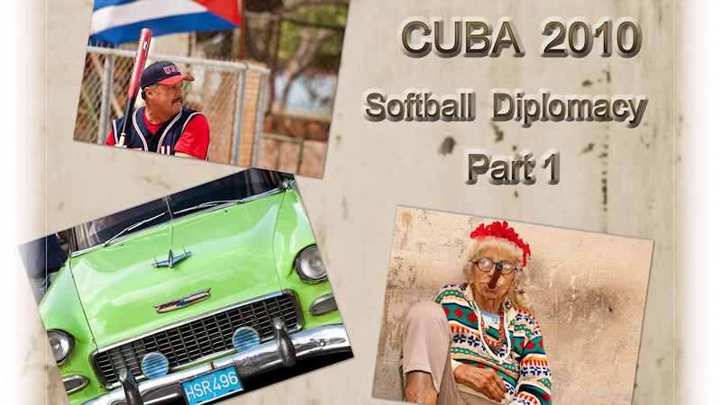 Cuba Softball 2010, Part 1