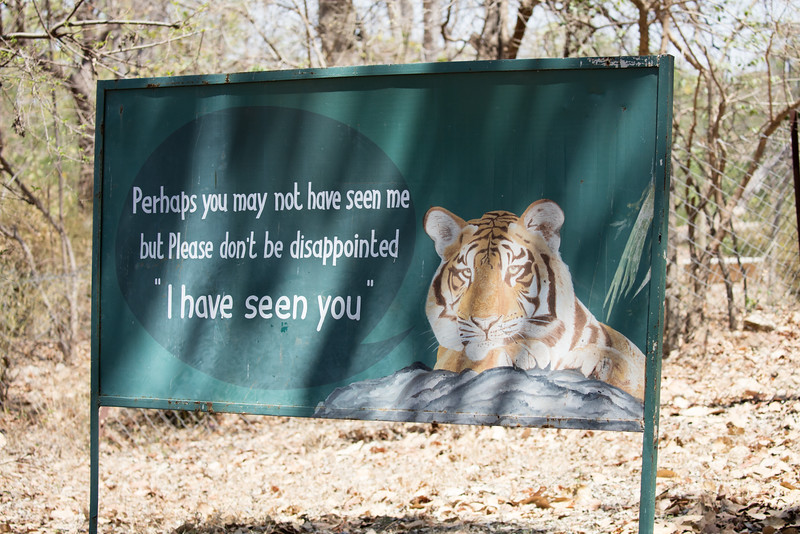 After visiting 2 of the 4 national parks in search of tigers I saw this sign that spoke directly to me.